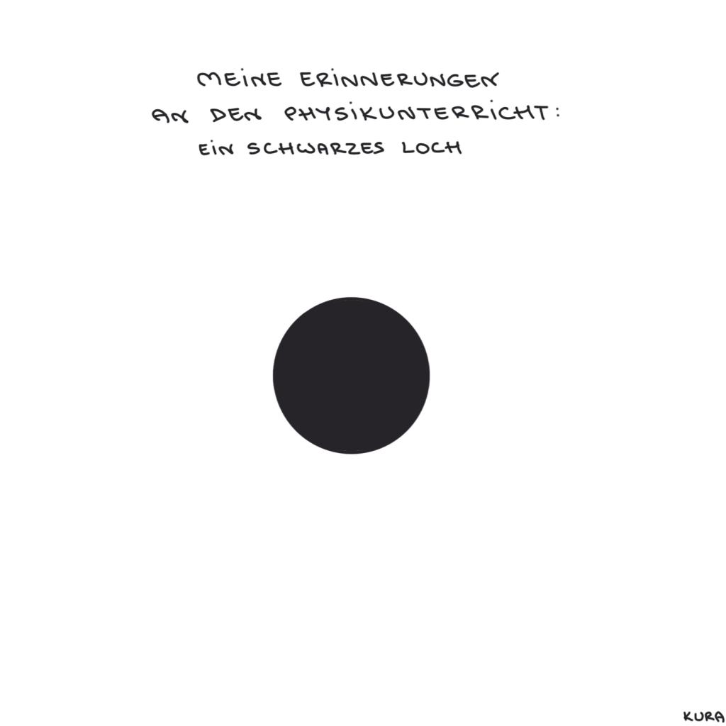 Das Schwarze Loch. Erinnerungen an Physikunterricht.